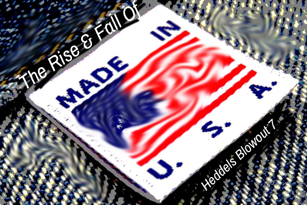 The Rise and Fall of Made in USA – Blowout 7
